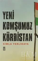 Timaş Yayınları - Yeni Komşumuz Kürdistan