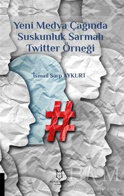 Yeni Medya Çağında Suskunluk Sarmalı Twitter Örneği