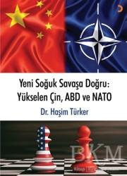 Cinius Yayınları - Yeni Soğuk Savaşa Doğru: Yükselen Çin, ABD ve NATO
