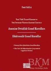 On İki Levha Yayınları - Yeni Türk Ticaret Kanunu ve Yeni Sermaye Piyasası Kanunu Uyarınca Anonim Ortaklık Genel Kurulları / Elektronik Genel Kurullar
