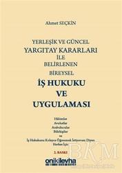 On İki Levha Yayınları - Yerleşik ve Güncel Yargıtay Kararları ile Belirlenen Bireysel İş Hukuku ve Uygulaması
