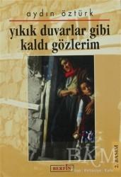 Berfin Yayınları - Yıkık Duvarlar Gibi Kaldı Gözlerim