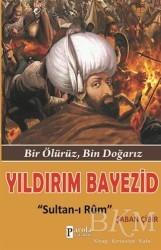 Parola Yayınları - Yıldırım Bayezid: Sultan-ı Rum
