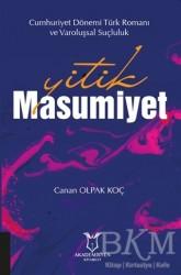 Akademisyen Kitabevi - Yitik Masumiyet - Cumhuriyet Dönemi Türk Romanı ve Varoluşsal Suçluluk