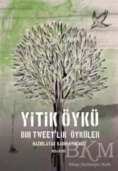 Yitik Ülke Yayınları - Yitik Öykü - Bir Tweet'lik Öyküler