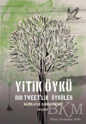 Yitik Öykü - Bir Tweet'lik Öyküler
