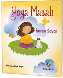 Eğiten Kitap Çocuk Kitapları - Yoga Masalı