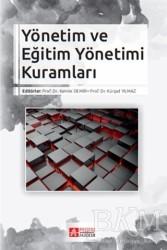 Pegem A Yayıncılık - Akademik Kitaplar - Yönetim ve Eğitim Yönetimi Kuramları