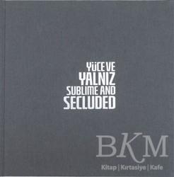 Özyeğin Üniversitesi Yayınları - Özel Ürün - Yüce ve Yalnız - Sublime And Secluded