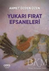 Ceres Yayınları - Yukarı Fırat Efsaneleri