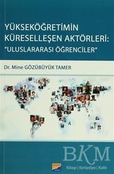 Siyasal Kitabevi - Akademik Kitaplar - Yükseköğretimin Küreselleşen Aktörleri: Uluslararası Öğrencileri