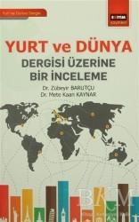 Eğitim Yayınevi - Ders Kitapları - Yurt ve Dünya Dergisi Üzerine Bir İnceleme