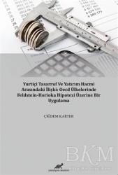 Paradigma Akademi Yayınları - Yurtiçi Tasarruf ve Yatırım Hacmi Arasındaki İlişki: OECD Ülkelerinde Feldstein-Horioka Hipotezi Üzerine Bir Uygulama