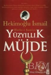 Timaş Yayınları - Yüzyıllık Müjde: Hutbe-i Şamiye