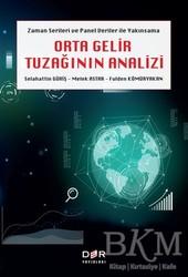 Der Yayınları - Zaman Serileri ve Panel Veri Yakımsama Orta Gelir Tuzağının Analizi