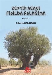 Baygenç Yayıncılık - Zeytin Ağacı Fısılda Kulağıma