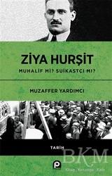 Pınar Yayınları - Ziya Hurşit Muhalif mi Suikastçi mi?