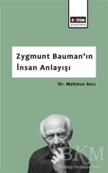 Eğitim Yayınevi - Ders Kitapları - Zygmunt Bauman'ın İnsan Anlayışı